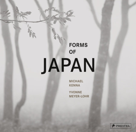 Michael Kenna: Forms of Japan by