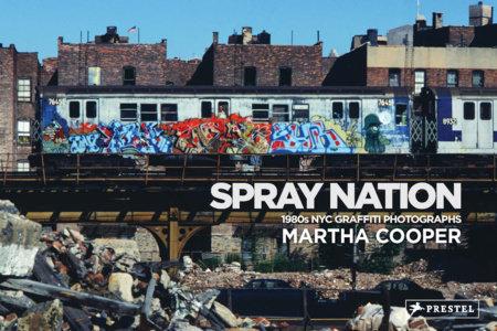 Spray Nation by Martha Cooper