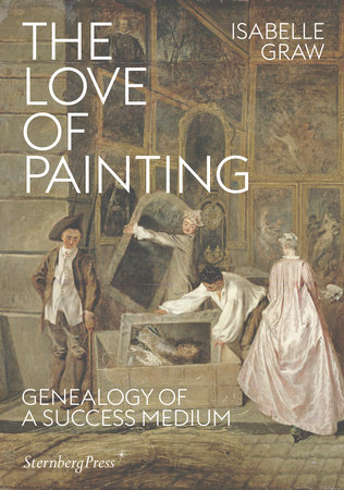 The Love of Painting by Isabelle Graw