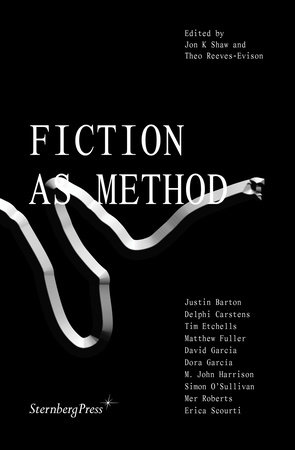 Fiction as Method by