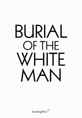 Burial of the White Man by Erik Niedling