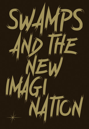 Swamps and the New Imagination by