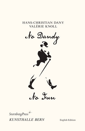 No Dandy, No Fun by Hans-Christian Dany and Valerie Knoll