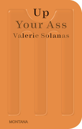 Up Your Ass by Valerie Solanas