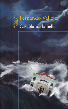 Casablanca la bella / Casablanca the Beautiful by Fernando Vallejo