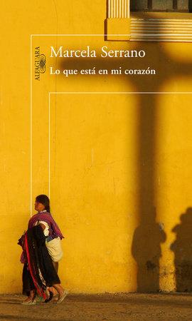 Lo que esta en mi corazón / What's In My Heart by Marcela Serrano