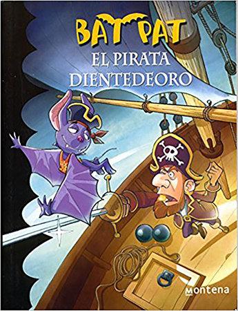 Bat Pat El pirata dientedeoro / Pirate Goldentooth by Roberto Pavanello