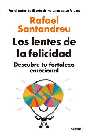 Los lentes de la felicidad / The Lenses of Happinessillustrates by Rafael Santandreu