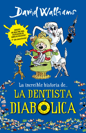 La increíble historia de...la dentista diabólica / Demon Dentist by David Walliams