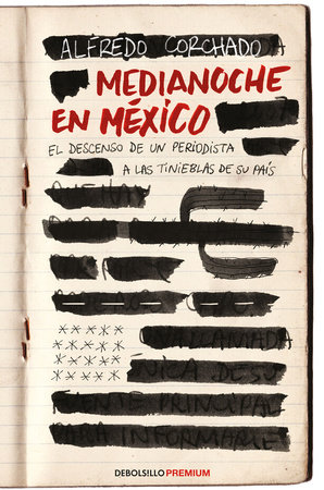 Medianoche en México / Midnight in Mexico by Alfredo Corchado