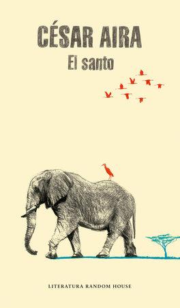 El santo / The Saint by Cesar Aira