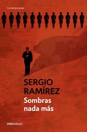Sombras nada más / The Shadow Behind Somoza by Sergio Ramírez