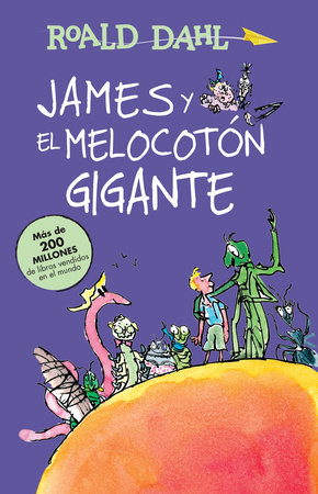 James y el melocotón gigante / James and the Giant Peach by Roald Dahl