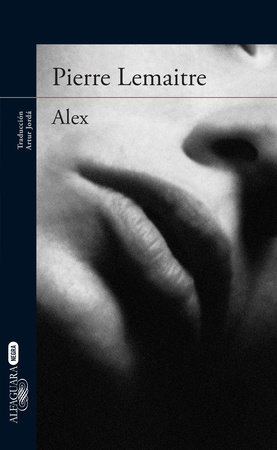 Alex (In Spanish) by Pierre Lemaitre