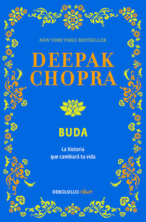 Buda: Una historia de iluminacion / Buddha: A Story of Enlightenment by Deepak Chopra, M.D.