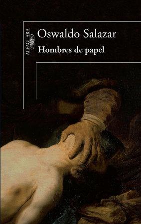Hombres de papel / Paper Men by Oswaldo Salazar