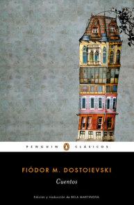 Cuentos de Fiodor Dostoievski /  Stories. Fiodor Dostoievski