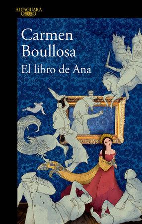 El libro de Ana / Ana's Book by Carmen Boullosa