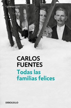 Todas las familias felices / Happy Families by Carlos Fuentes
