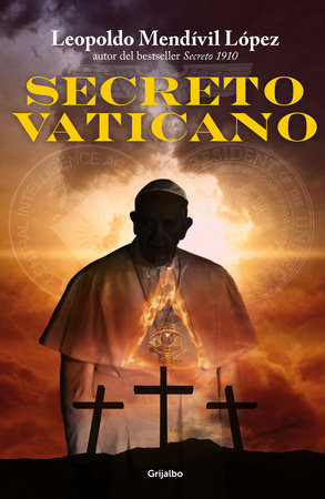 El secreto Vaticano / Vatican Secret by Leopoldo Mendivil Lopez