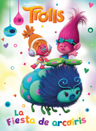 Trolls. La Fiesta de arcoiris / Rainbow Party (DreamWorks) by Grupo Editorial, Penguin Random House