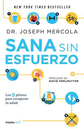 Sana sin esfuerzo. 9 sencillos pasos para ... peso y recuperes tu salud by Joseph Mercola