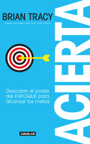 Acierta /Bull's-Eye: The Power of Focus