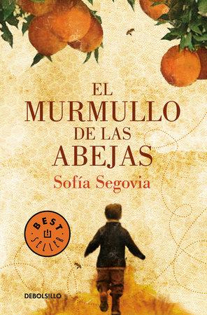 El murmullo de las abejas / The Murmur of Bees by Sofía Segovia
