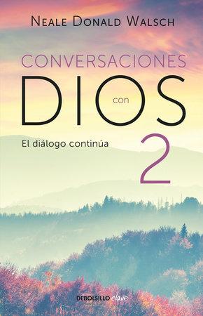 Conversaciones con Dios: El diálogo continúa by Neale Donald Walsch