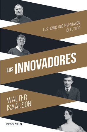 Los Innovadores / The Innovators by Walter Isaacson