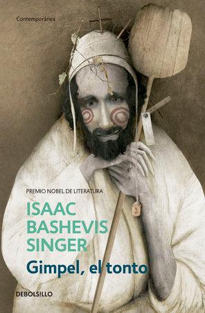 Gimpel, el tonto / Gimpel the Fool by Isaac Bashevis Singer
