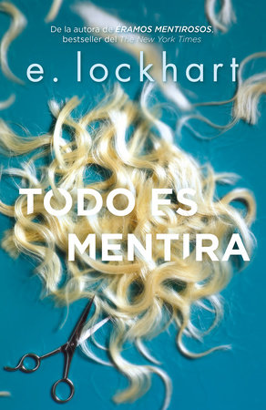 Todo es mentira / Genuine Fraud by E. Lockhart