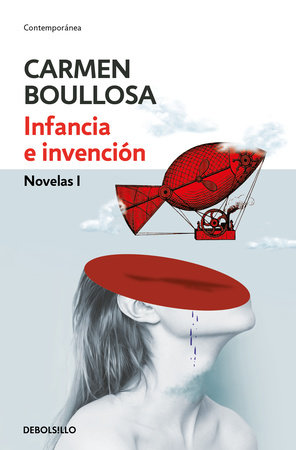 Infancia e invención / Youth and Invention by Carmen Boullosa