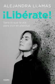 ¡Libérate! / Free Yourself!