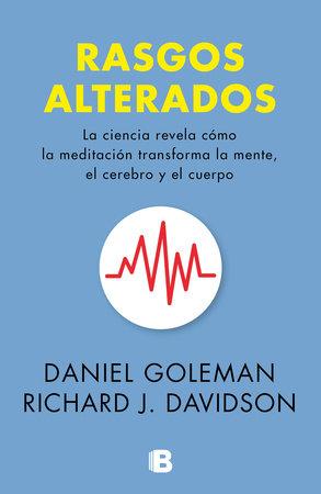 Rasgos alterados / Altered Traits by Daniel Goleman, Richard Davidson |  PenguinRandomHouse com: Books