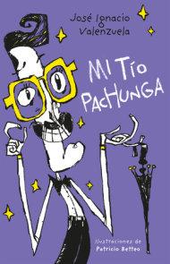 Mi tío Pachunga / My Uncle Pachunga
