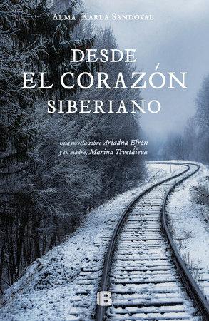Desde el corazón siberiano / From the Heart of Siberia by ALMA KARLA SANDOVAL