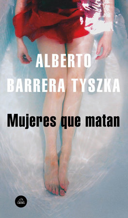 Mujeres que matan / Women Who Kill by Alberto Barrera Tyszka