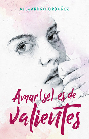 Amar(se) es de valientes / Loving Yourself is for the Brave by Alejandro Ordoñez