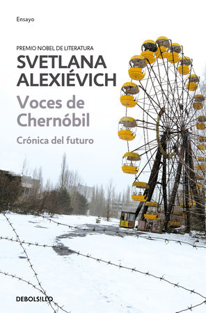 Voces de Chernobil / Voices from Chernobyl by Svetlana Alexievich