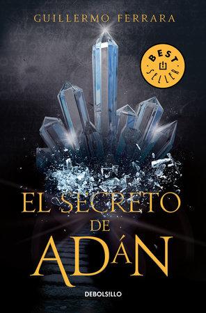El secreto de Adán / Adan's Secret by Guillermo Ferrara