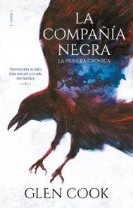 La Compañía Negra 1: La primera crónica / Chronicles of the Black Company 1: The Black Company