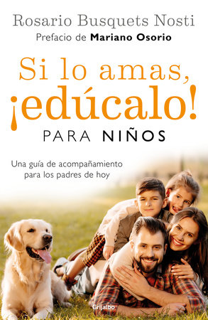 Si lo amas, edúcalo. Para niños (Edición actualizada) / If you Love Them, Educate Them! For Kids (Updated Edition) by Rosario Busquets