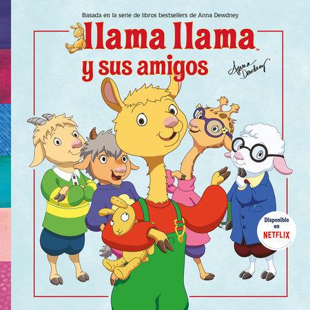 Llama Llama y sus amigos / Llama Llama And Friends by Anna Dewdney