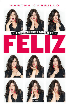 Imperfectamente feliz / Imperfectly Happy by Martha Carrillo