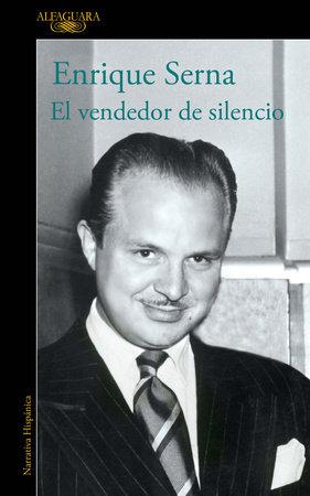 El vendedor de silencio / The Merchant of Silence by Enrique Serna