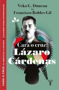 Cara o cruz: Lázaro Cárdenas / Heads or Tails: Lazaro Cardenas
