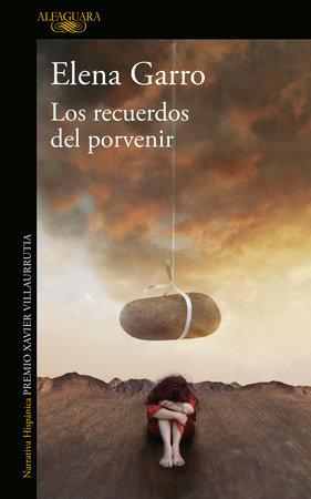 Los recuerdos del porvenir / Recollections of Things to Come by Elena Garro