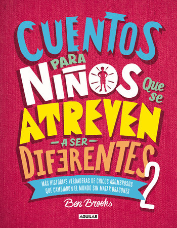 Cuentos para niños que se atreven a ser diferentes 2 / Stories for Boys Who Are To Be Diferent 2 by Ben Brooks