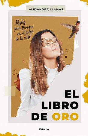 El libro de oro / The Book of Gold by Alejandra Llamas